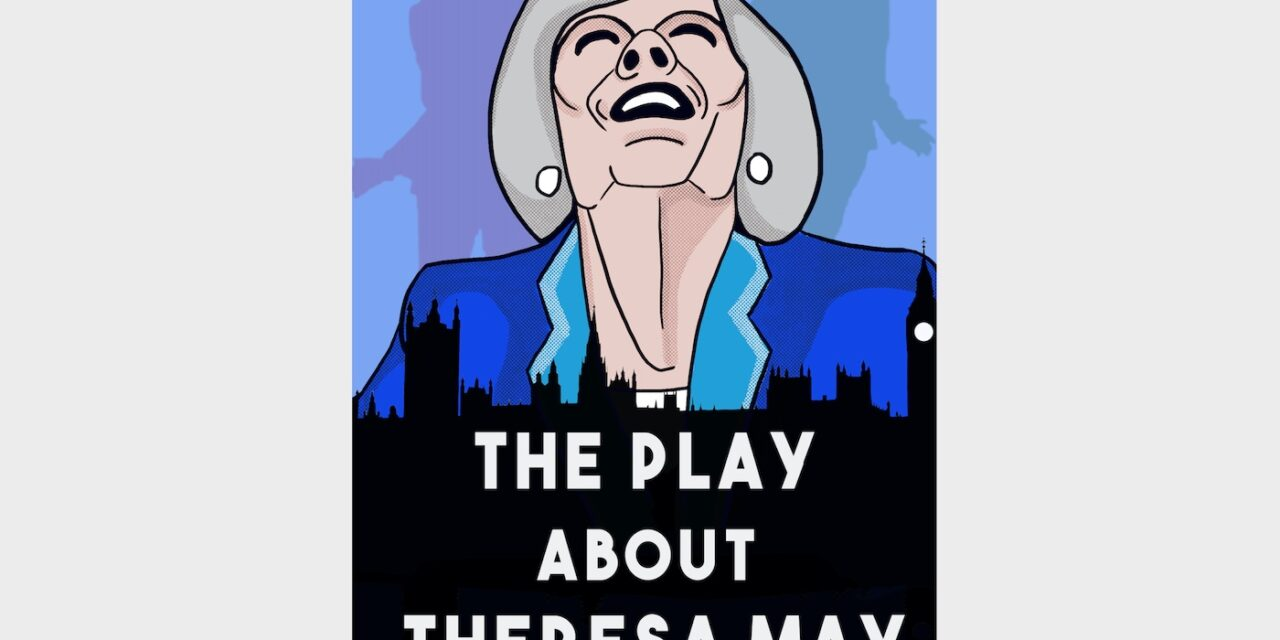 The Play About Theresa May